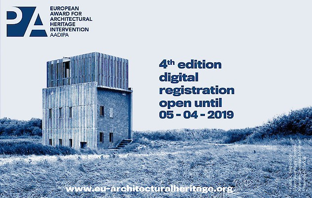 the registration of the 4th edition of the European Award for Architectural Heritage Intervention AADIPA - extended to April 12th, 2019