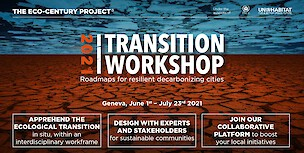 Transition workshop - Geneva June 1st - July 23rd 2021